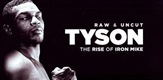 Tyson: Raw and Uncut - The Rise of Iron Mike