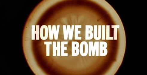 How We Built The Bomb